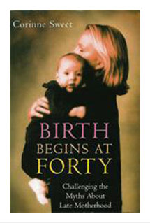 Birth Begins At Forty